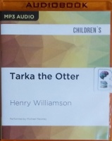 Tarka the Otter written by Henry Williamson performed by Michael Maloney on MP3 CD (Unabridged)